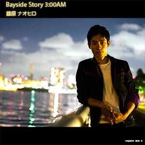 Bayside Story 3:00AM